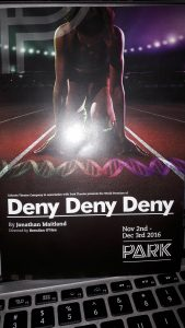 Deny, Deny, Deny by Jonathan Maitland is at the Park Theatre from 2 Nov-3 Dec 2016. Definitely go.