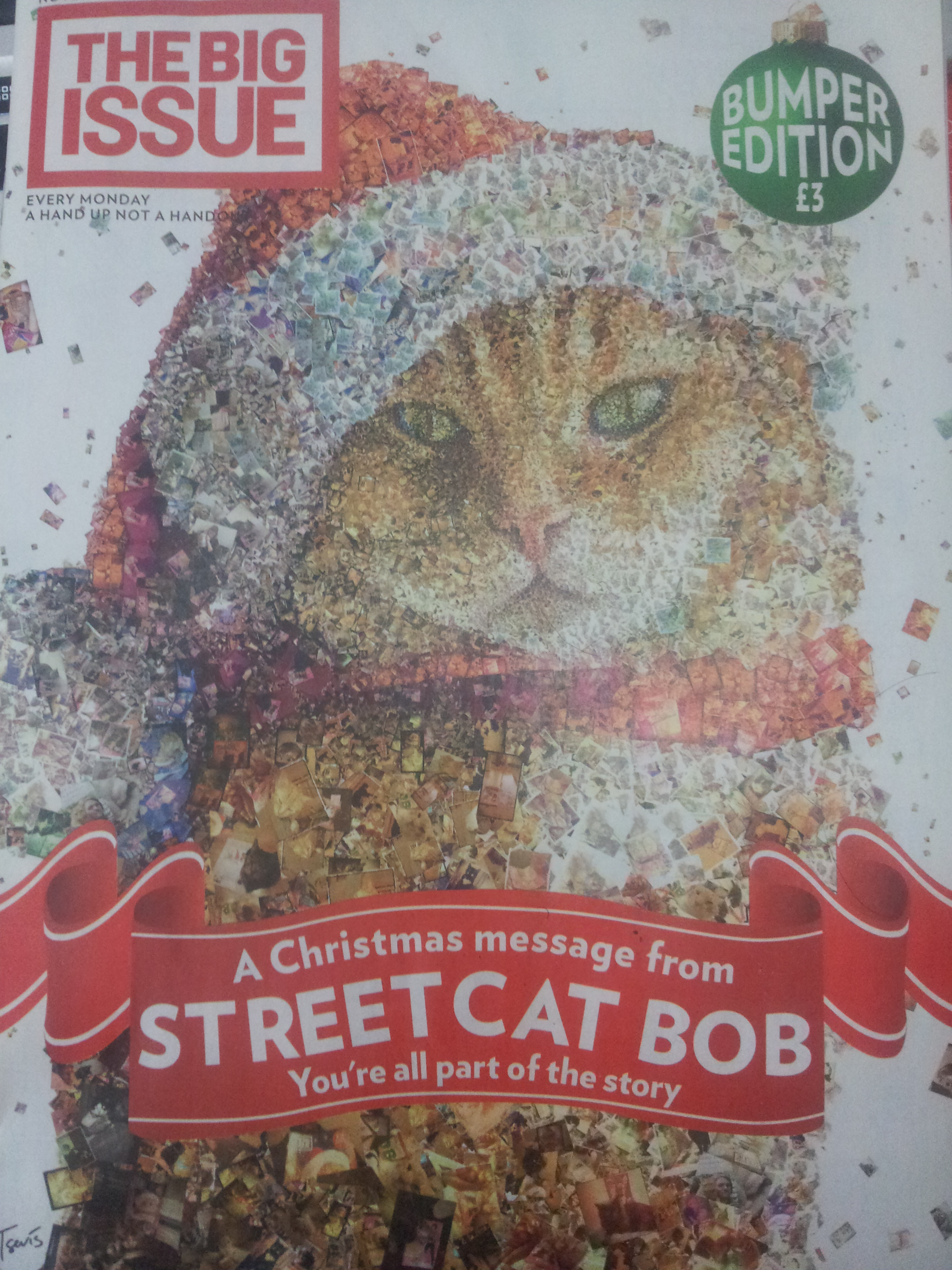 """Big Issue (30 nov-6 Dec, 2015) with a Christmas message from STREET CAT BOB (created from photos passers-by took) that """"you're all part of the story"""". But former Tribune journalist Peter Gruner played rather a key role in Bob's story."""